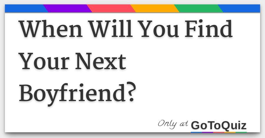 Will i get a boyfriend soon quiz