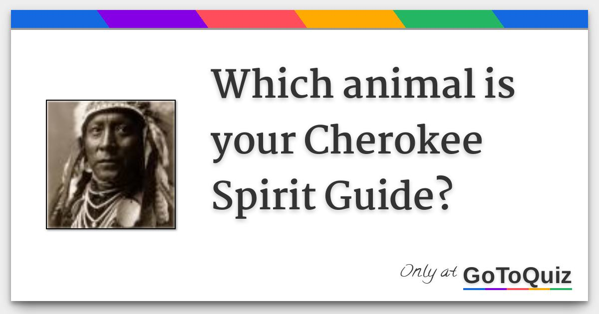 Which Animal Is Your Cherokee Spirit Guide