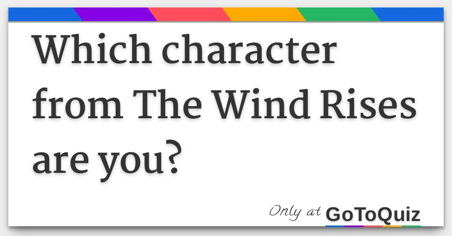Which Character From The Wind Rises Are You