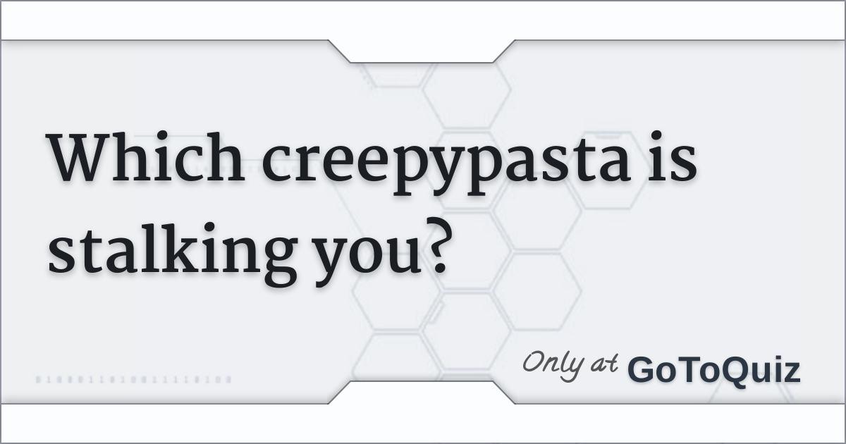 which creepypasta are you quiz