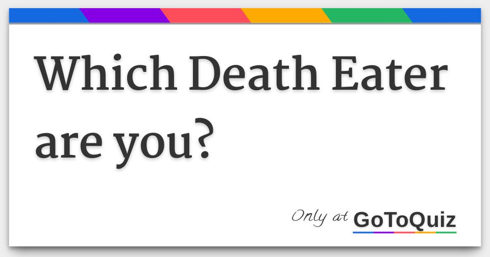 Which Death Eater are you?