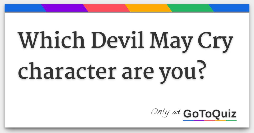 Which Devil May Cry character are you?