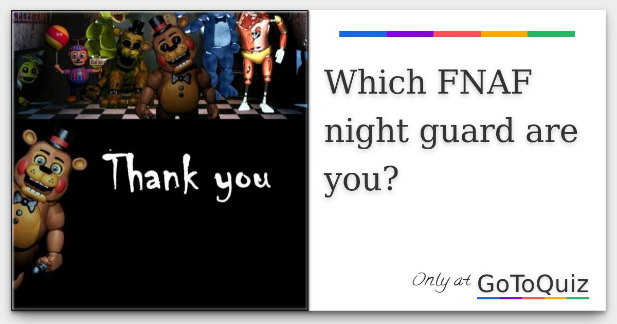 Which FNAF night guard are you?