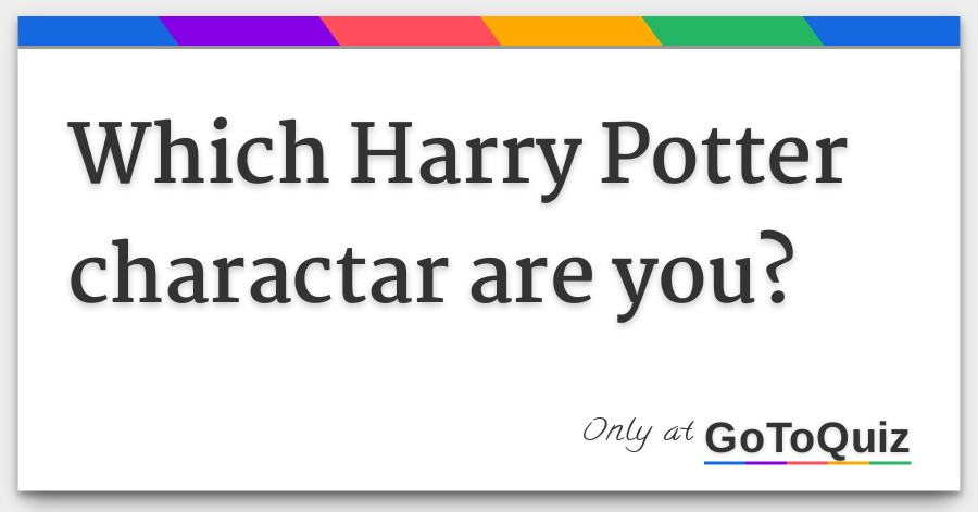 which harry potter charactar are you