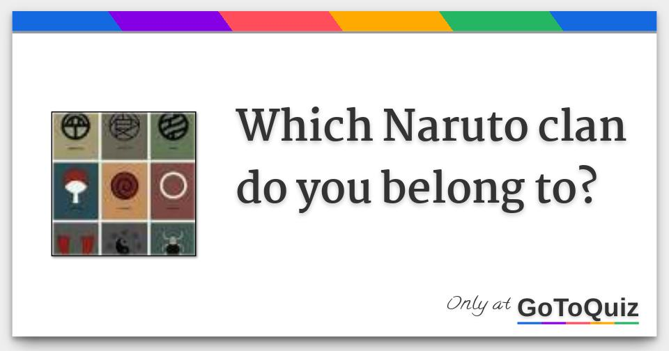 Which Naruto clan do you belong to?