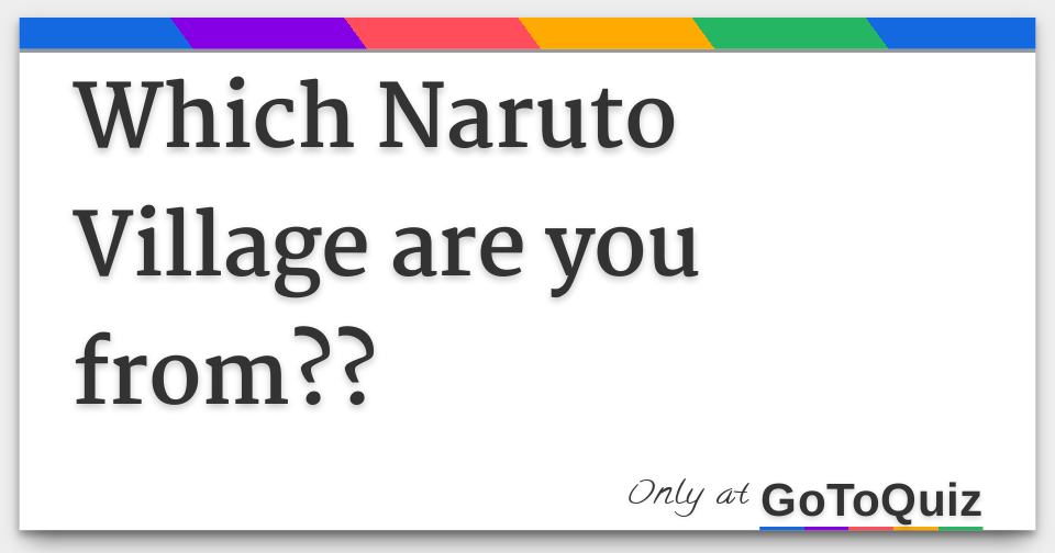 Which Naruto Village are you from??