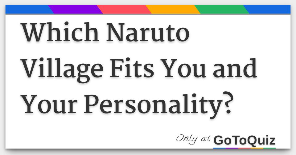 Which Naruto Village Fits You and Your Personality?
