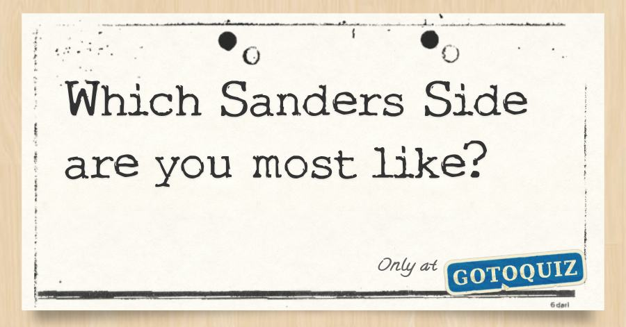 Which Sanders Side are you most like?