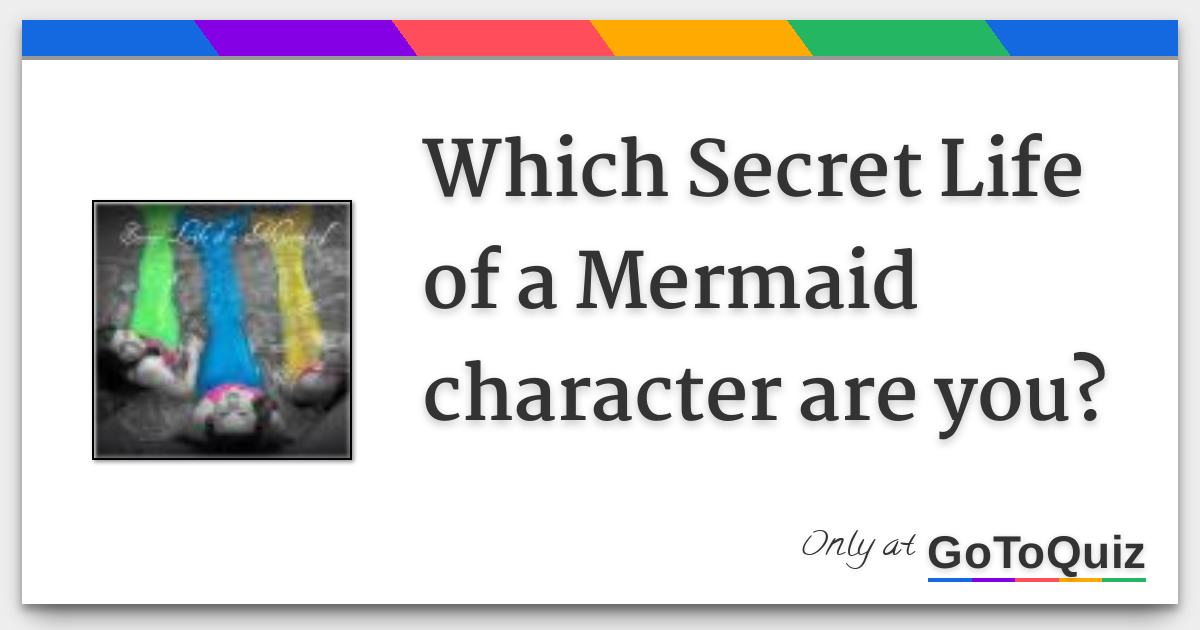 Which Secret Life Of A Mermaid Character Are You