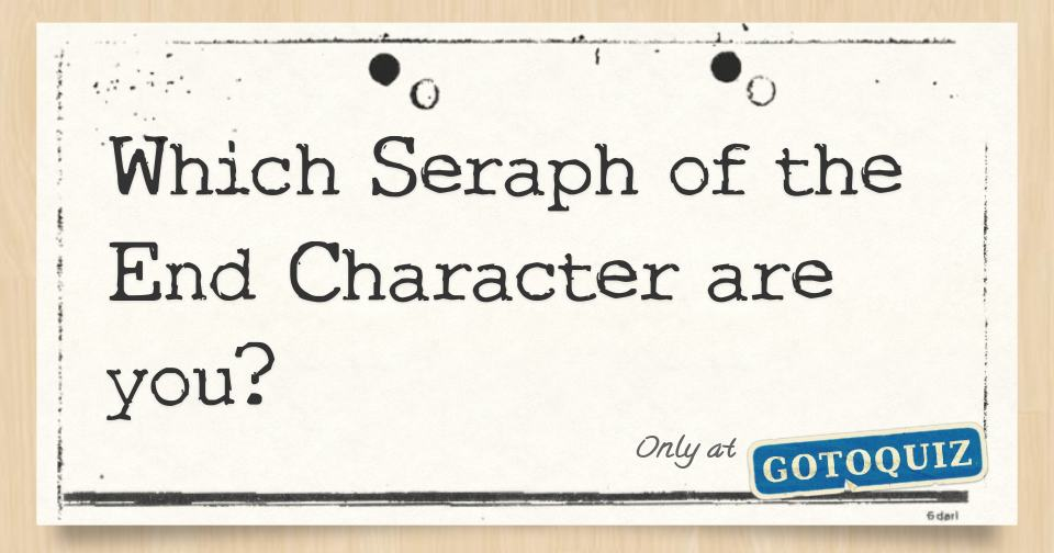 Which Seraph of the End Character are you?