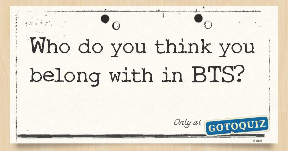 Who do you think you belong with in BTS?