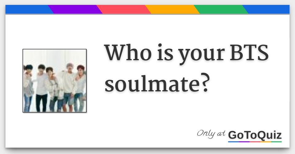 Who is your BTS soulmate?