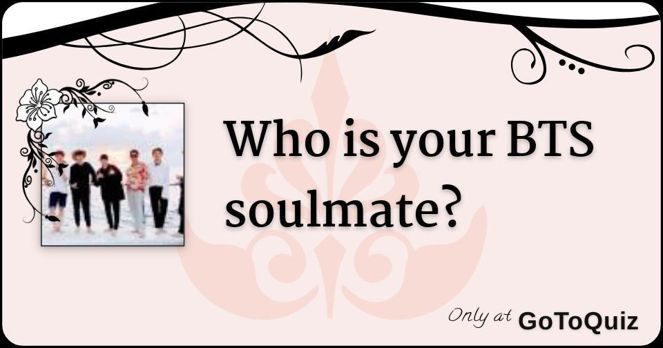 who is your bts soulmate