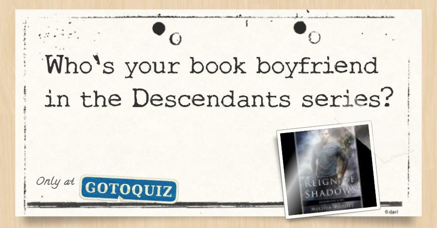 Who's your book boyfriend in the Descendants series?