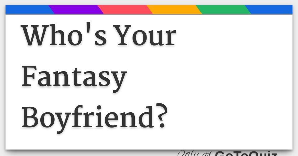Sexy boyfriend quizzes long results