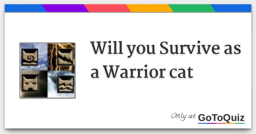 Will you Survive as a Warrior cat
