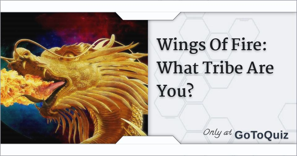 Wings Of Fire: What Tribe Are You?
