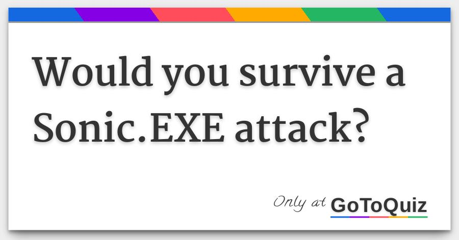 Would you survive a Sonic EXE attack?