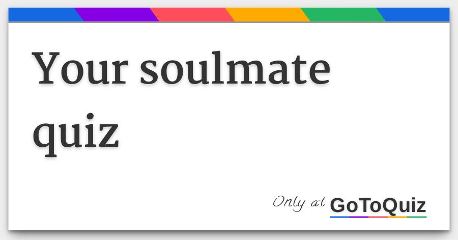 when will you meet your soulmate quiz