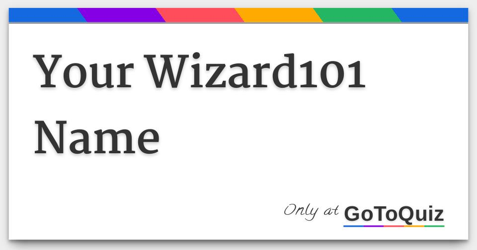 Your Wizard101 Name